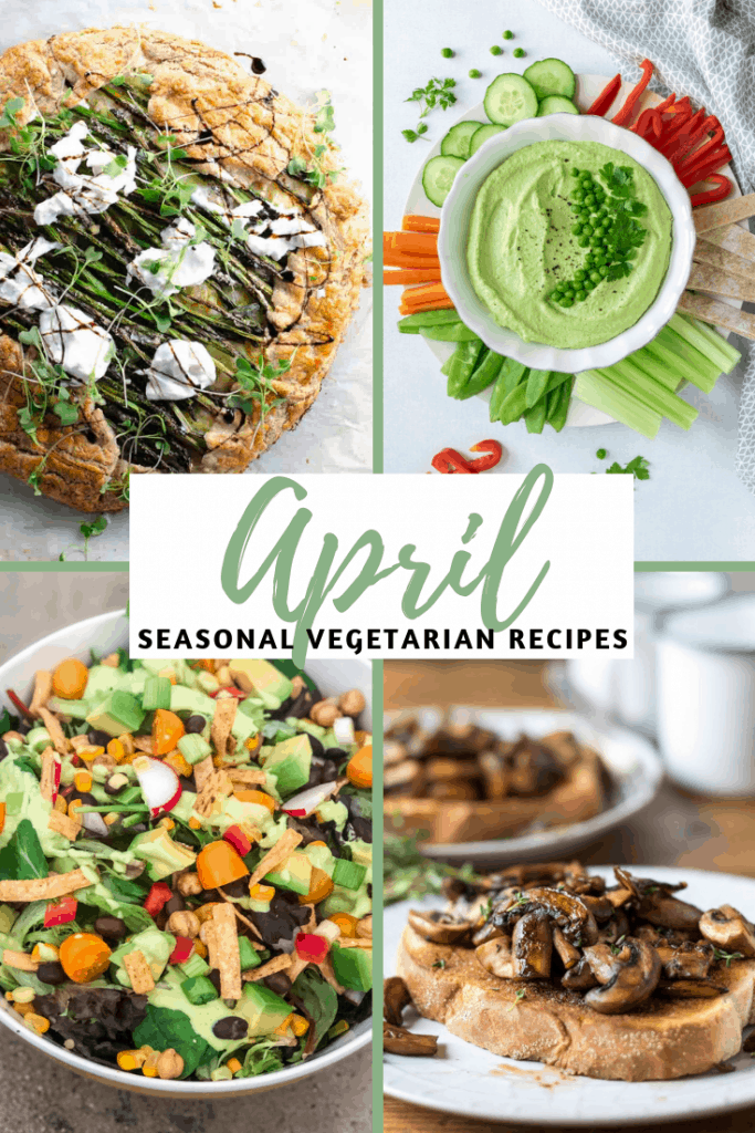 Collage of 4 vegetarian dishes. April Seasonal Vegetarian Recipes.