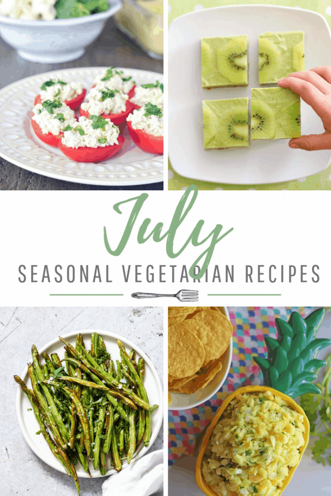 July Seasonal Produce: 16 Vegetarian Recipes
