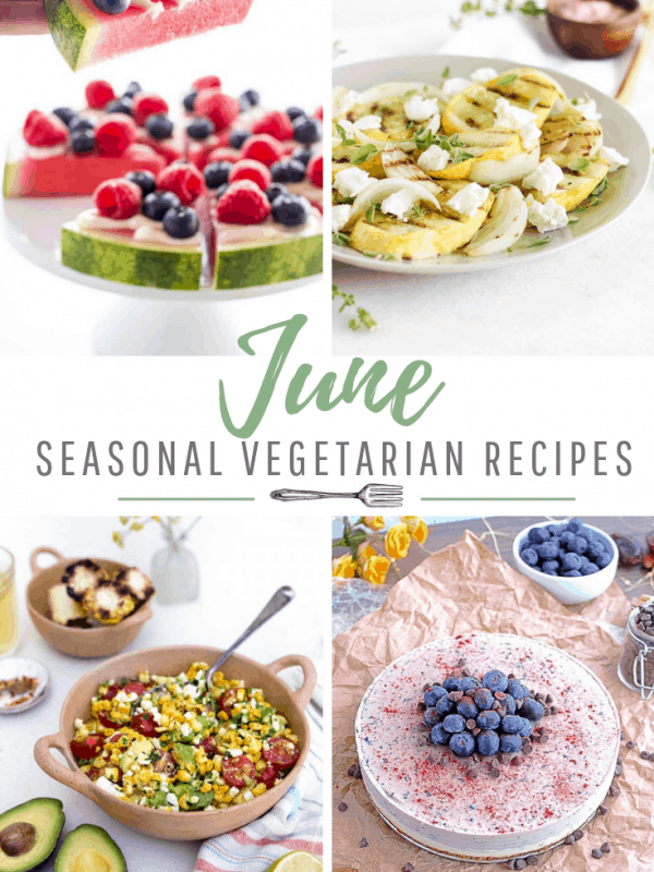 Seasonal Vegetarian Recipes using June Produce