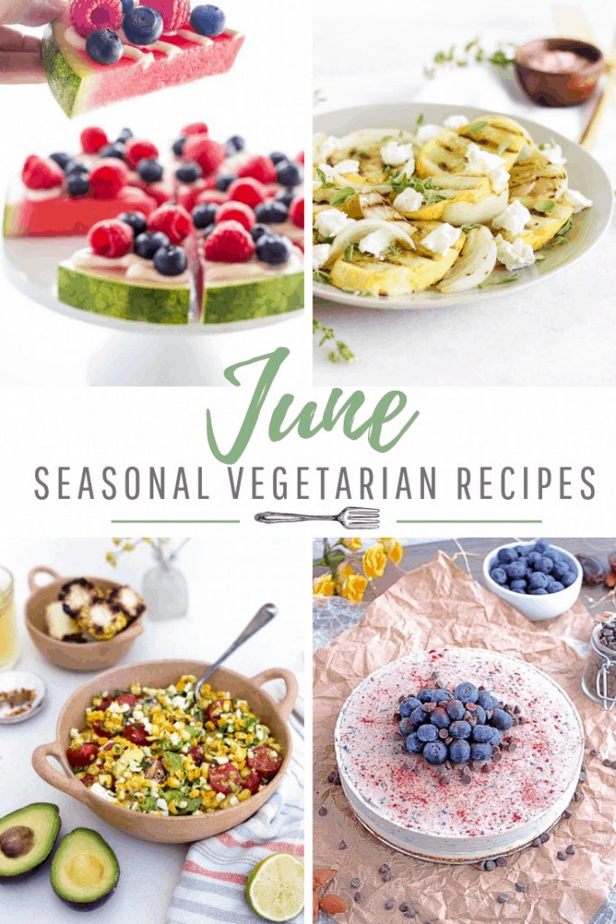 What's ripe in June? seasonal produce recipes