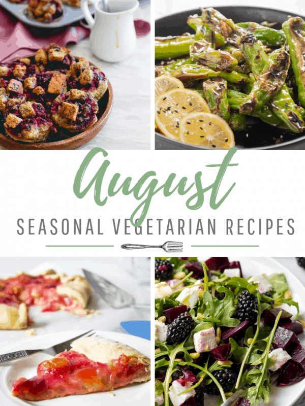 August Seasonal Vegetarian Recipes